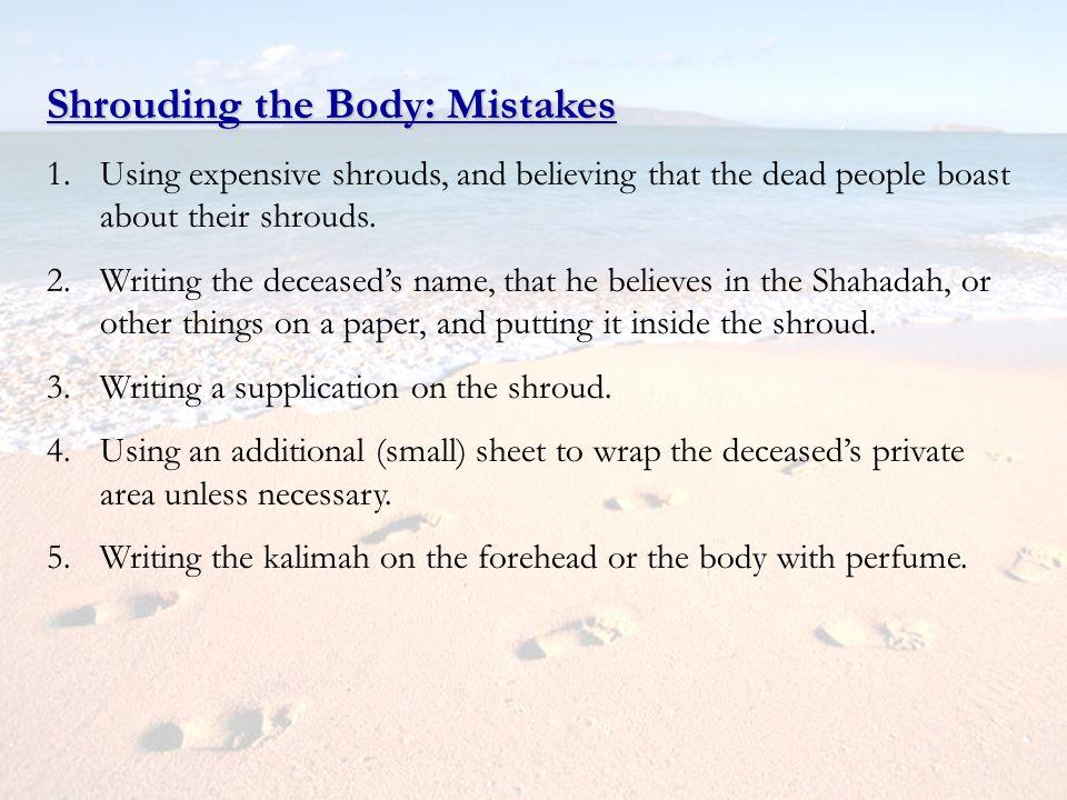 Shrouding the Body: Mistakes