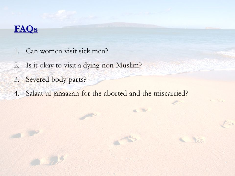 FAQs Can women visit sick men Is it okay to visit a dying non-Muslim