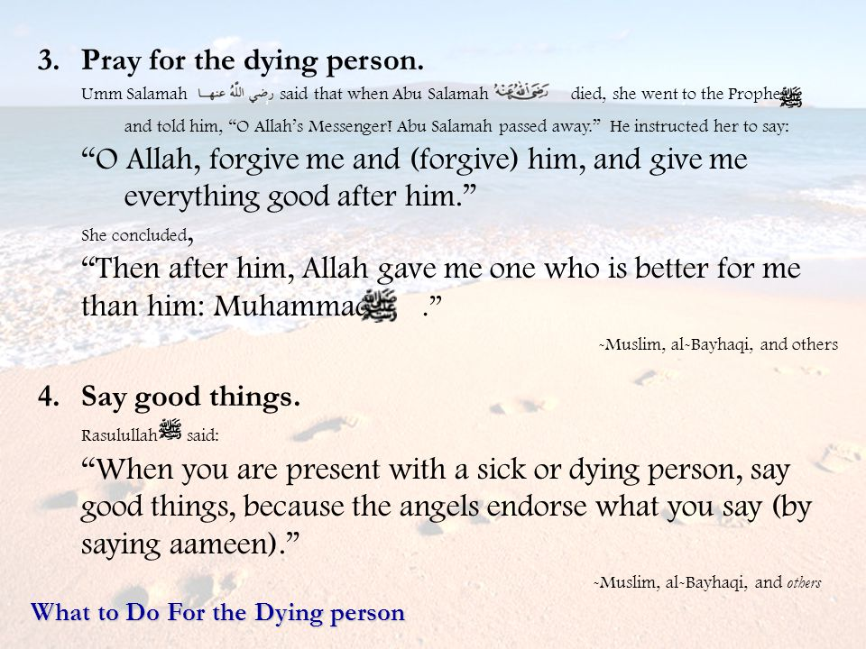 Pray for the dying person.
