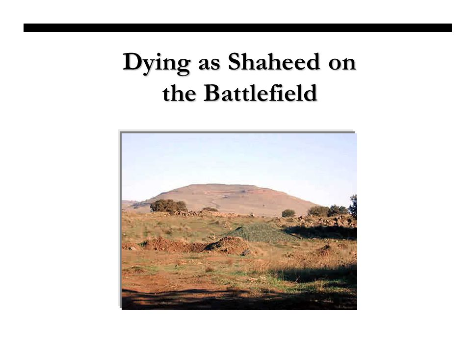Dying as Shaheed on the Battlefield
