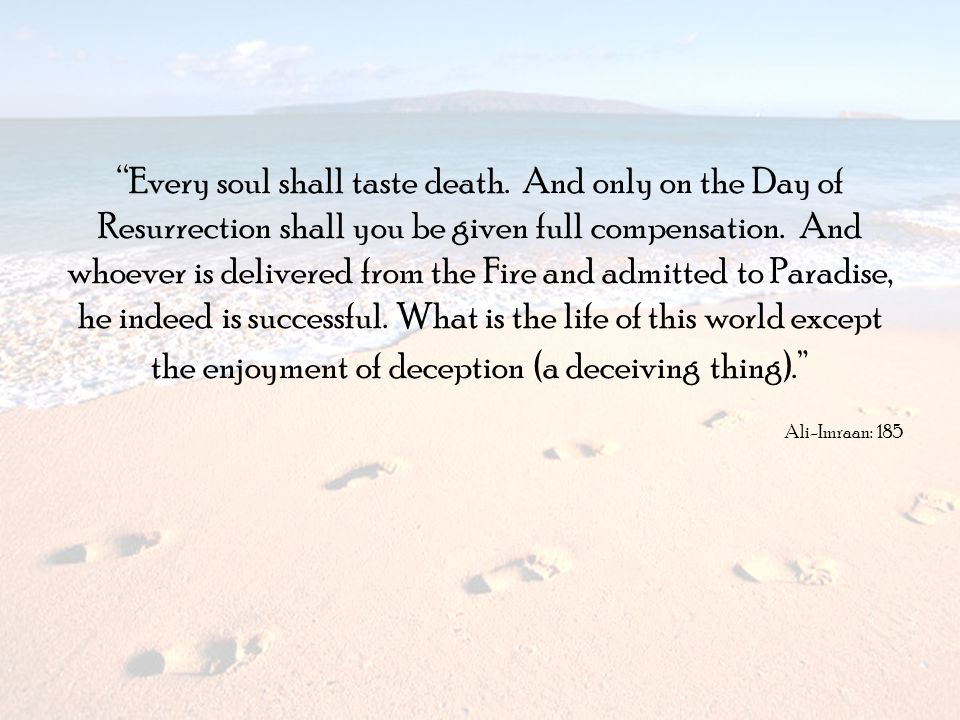 Every soul shall taste death