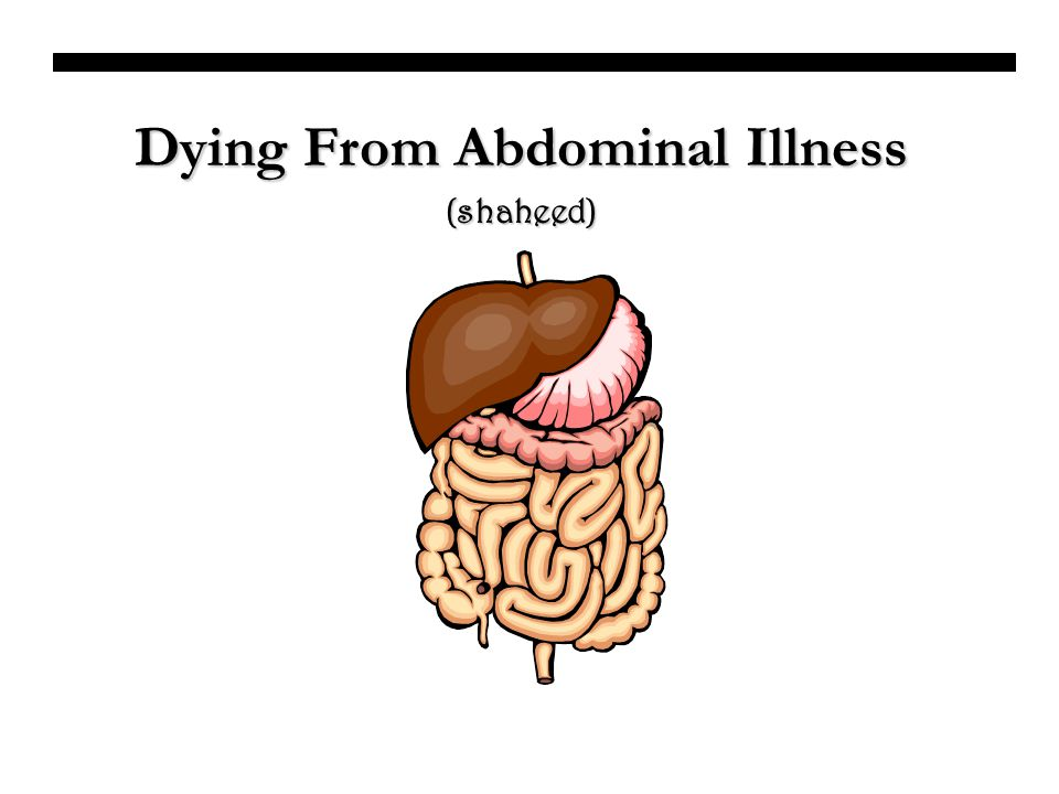 Dying From Abdominal Illness