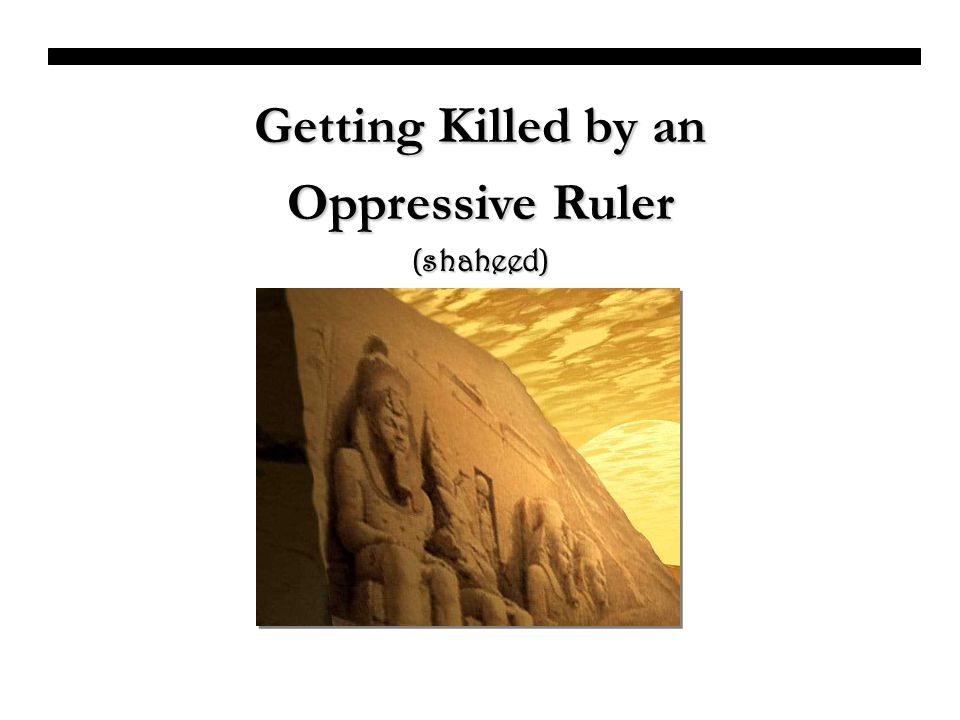 Getting Killed by an Oppressive Ruler