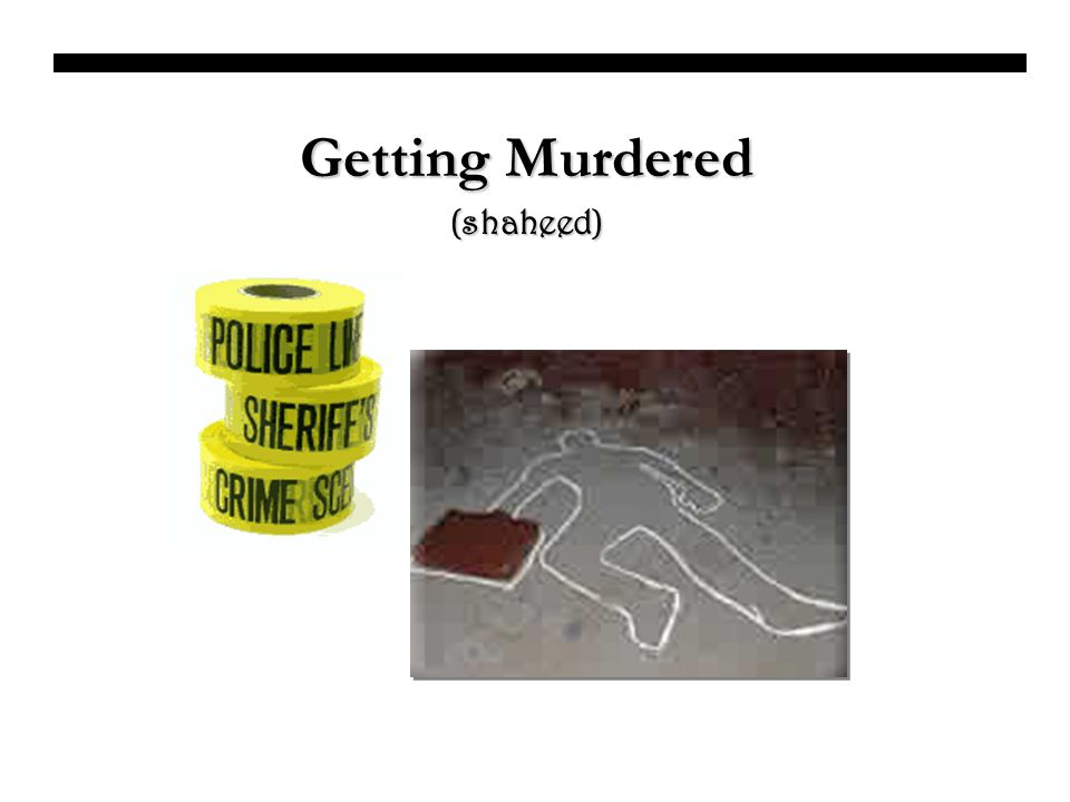 Getting Murdered (shaheed)