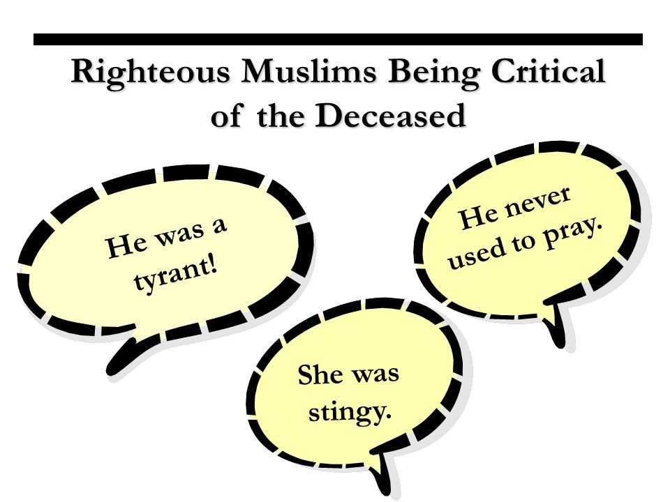 Righteous Muslims Being Critical of the Deceased