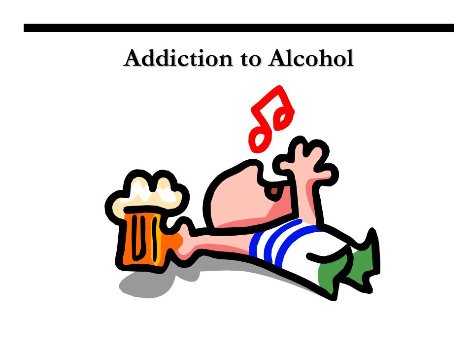 Addiction to Alcohol