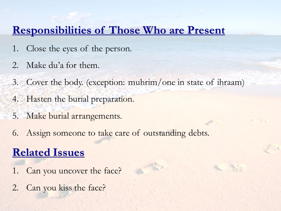 Responsibilities of Those Who are Present