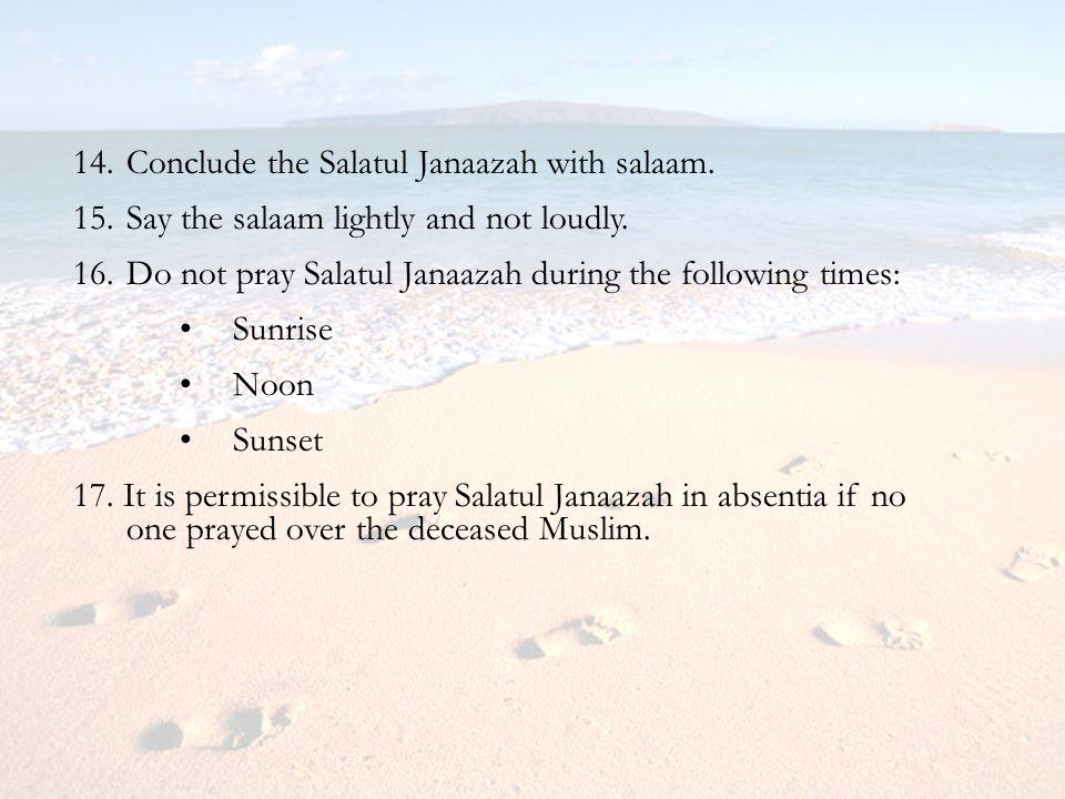Conclude the Salatul Janaazah with salaam.