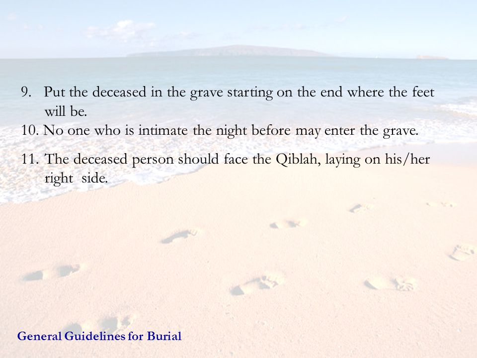9. Put the deceased in the grave starting on the end where the feet