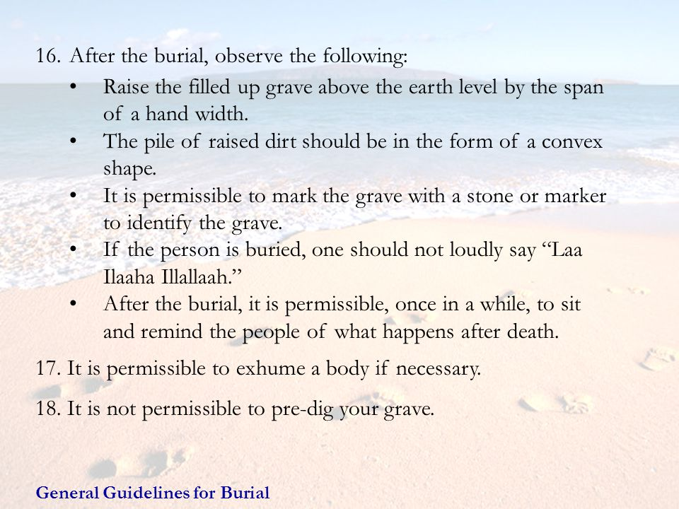 After the burial, observe the following: