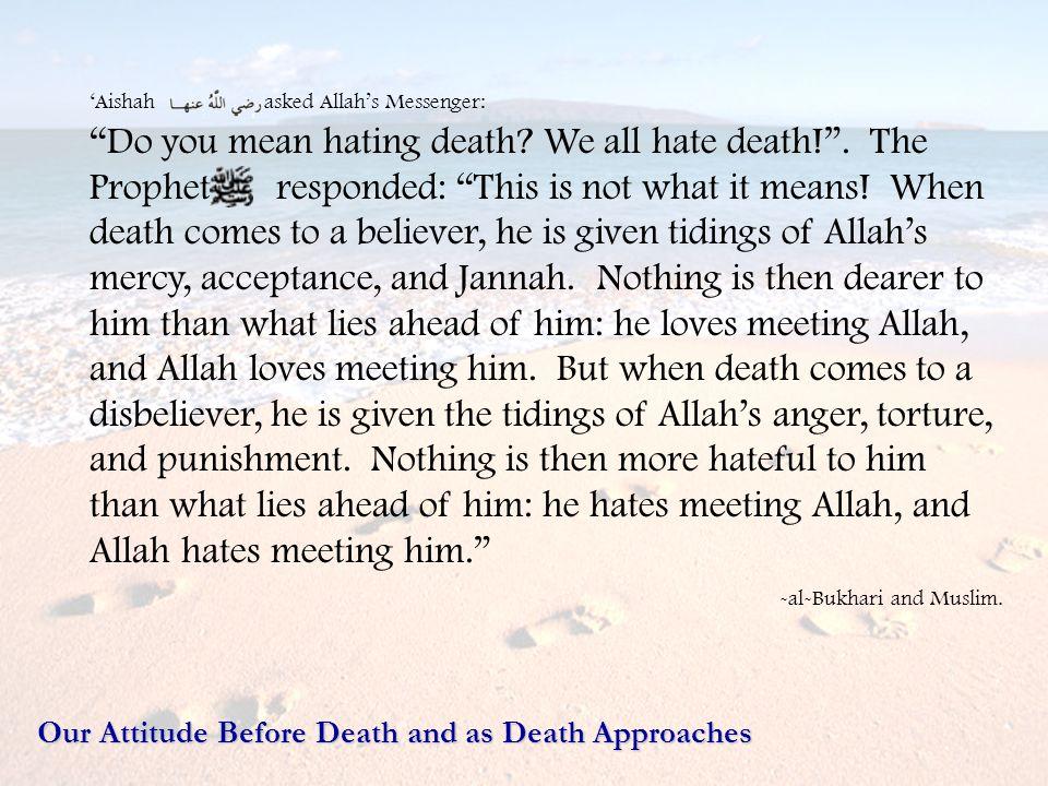 'Aishah asked Allah's Messenger: