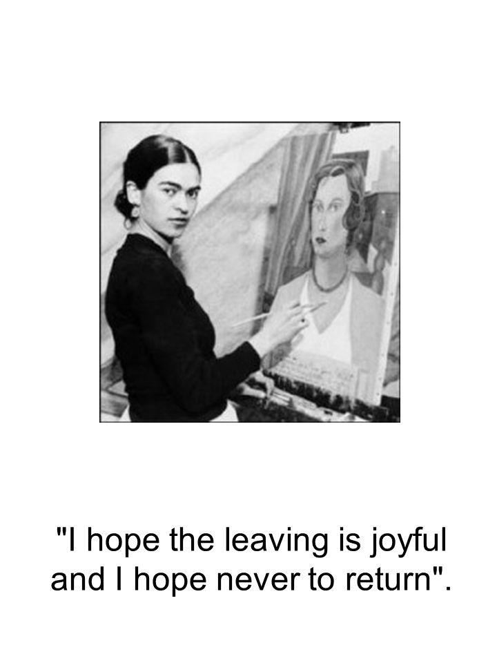 I hope the leaving is joyful and I hope never to return .