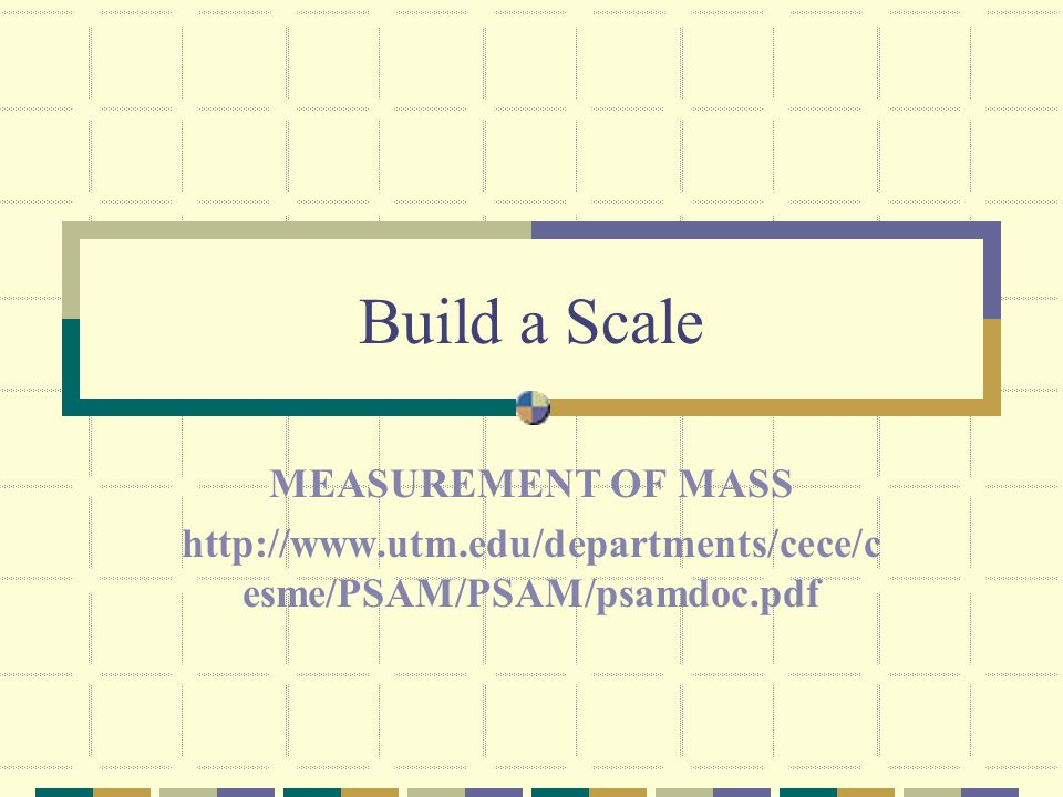 Build a Scale MEASUREMENT OF MASS