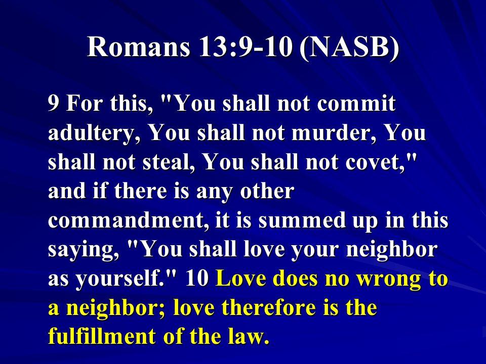 Romans 13:9-10 (NASB)