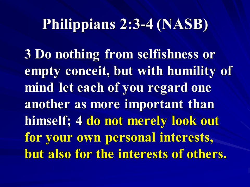 Philippians 2:3-4 (NASB)