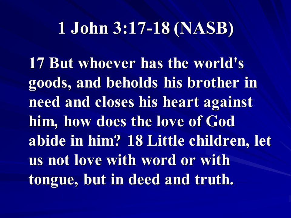 1 John 3:17-18 (NASB)
