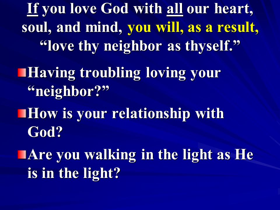 love thy neighbor as thyself The torah command, love thy neighbor as thyself is thought to be a jewish gift to civilization in fact, there are so many requirements for who your neighbor is as to render the teaching.
