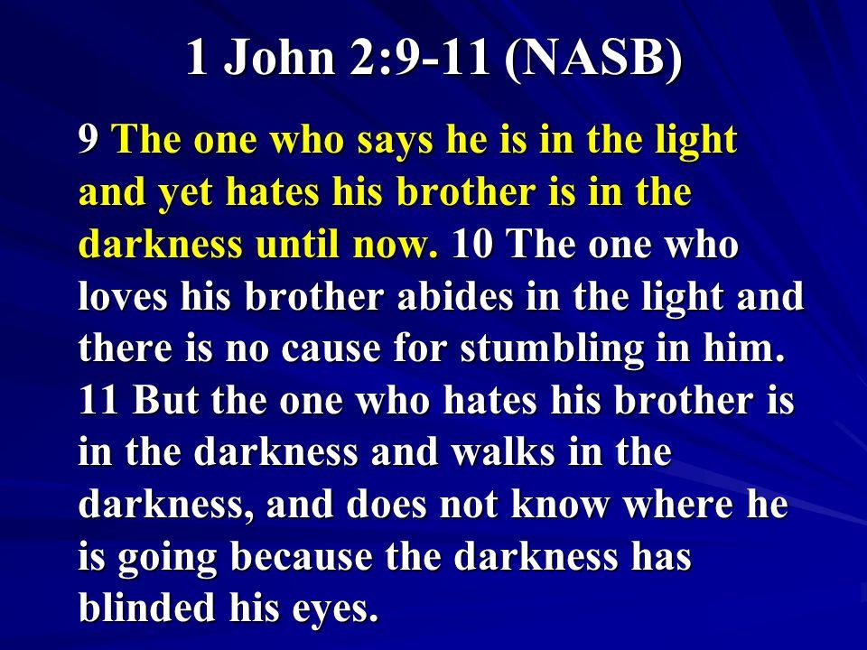 1 John 2:9-11 (NASB)