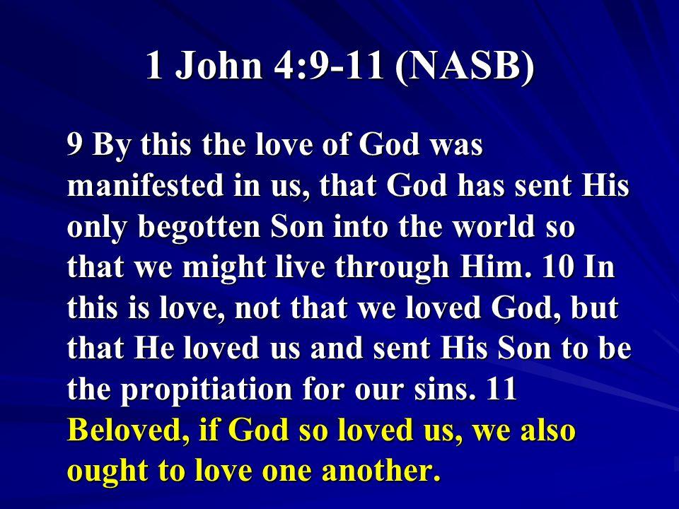 1 John 4:9-11 (NASB)