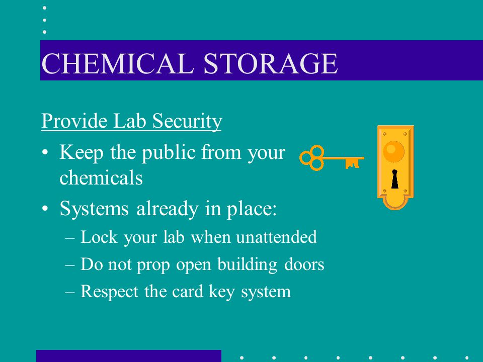 CHEMICAL STORAGE Provide Lab Security