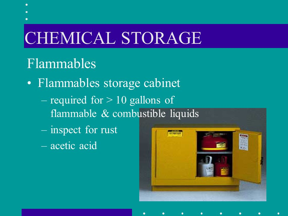 CHEMICAL STORAGE Flammables Flammables storage cabinet