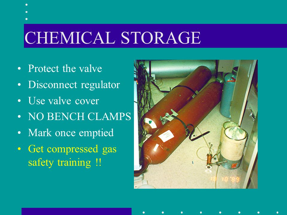 CHEMICAL STORAGE Protect the valve Disconnect regulator