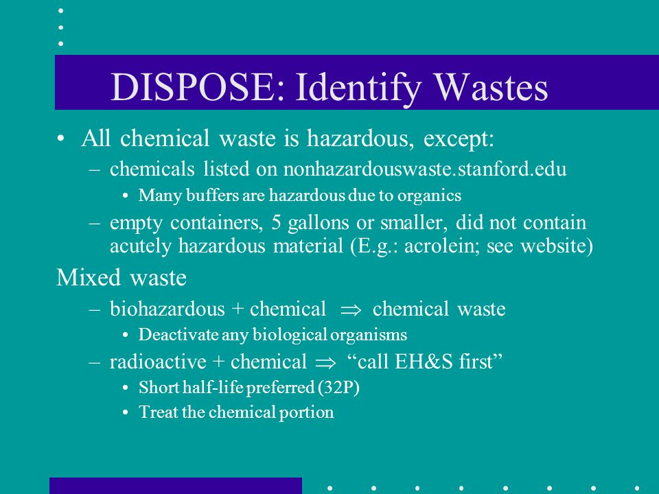 DISPOSE: Identify Wastes
