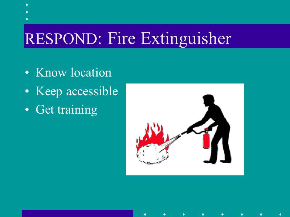RESPOND: Fire Extinguisher