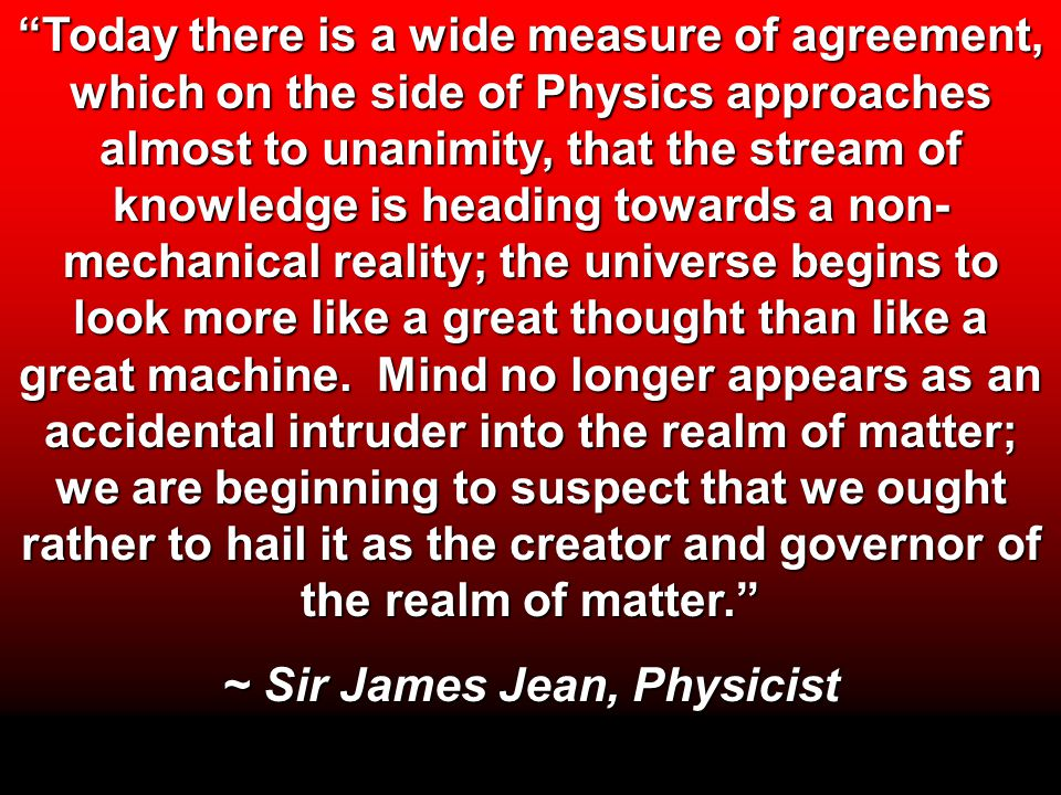 ~ Sir James Jean, Physicist
