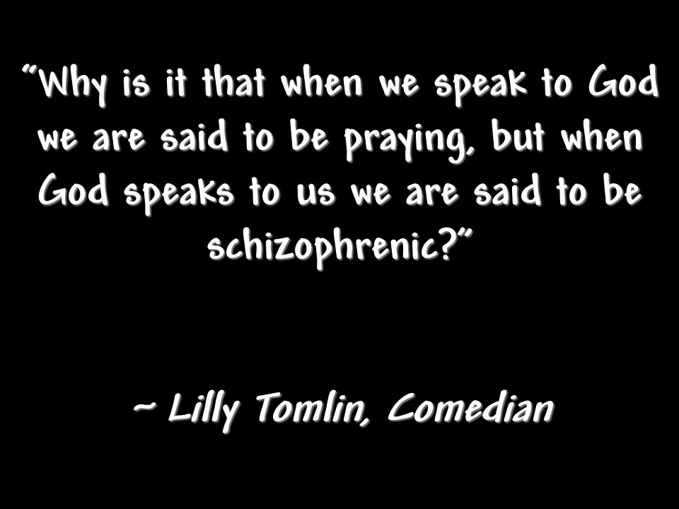 ~ Lilly Tomlin, Comedian
