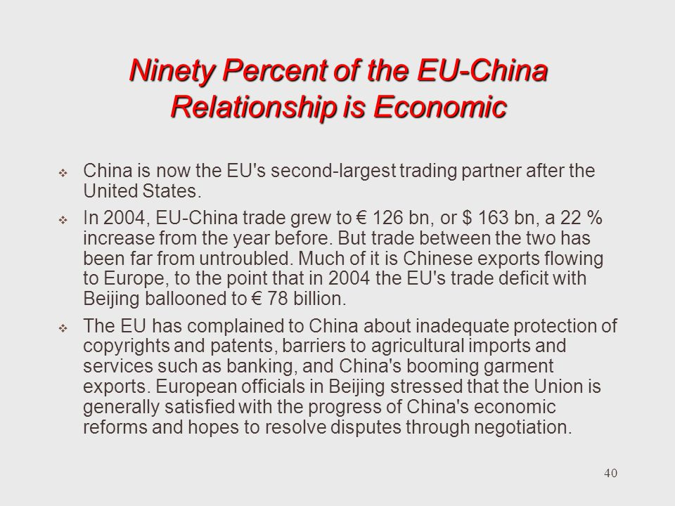 Ninety Percent of the EU-China Relationship is Economic