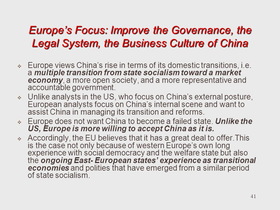 Europe's Focus: Improve the Governance, the Legal System, the Business Culture of China