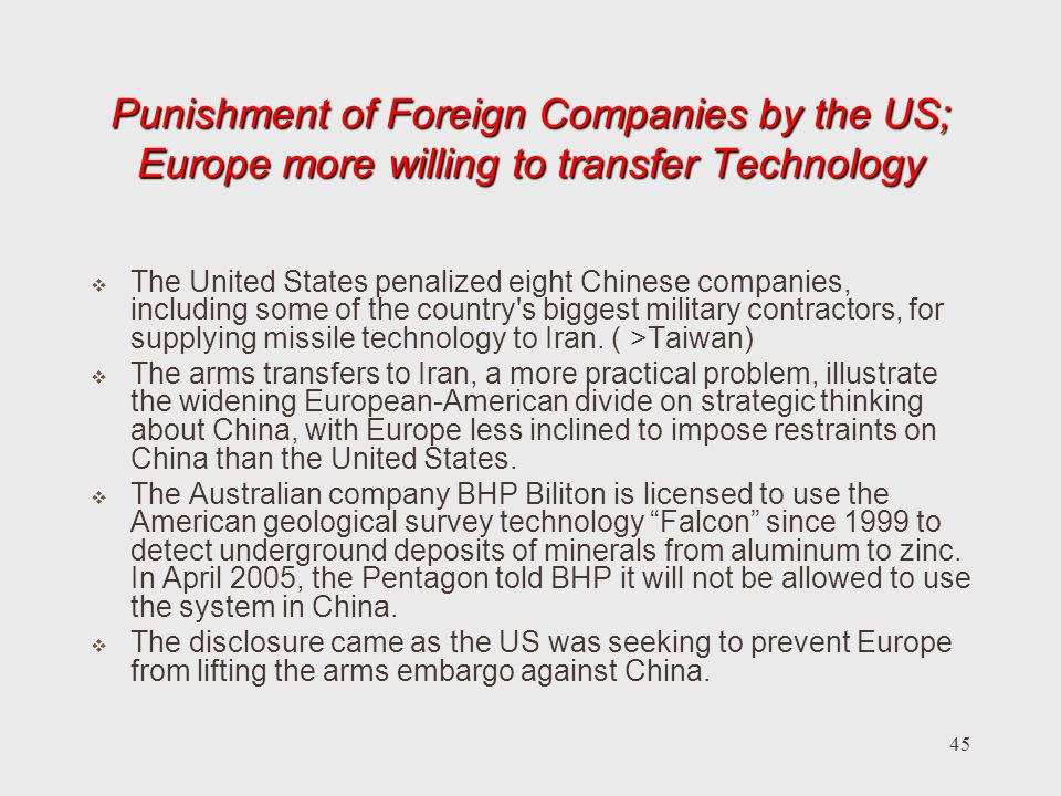 Punishment of Foreign Companies by the US; Europe more willing to transfer Technology