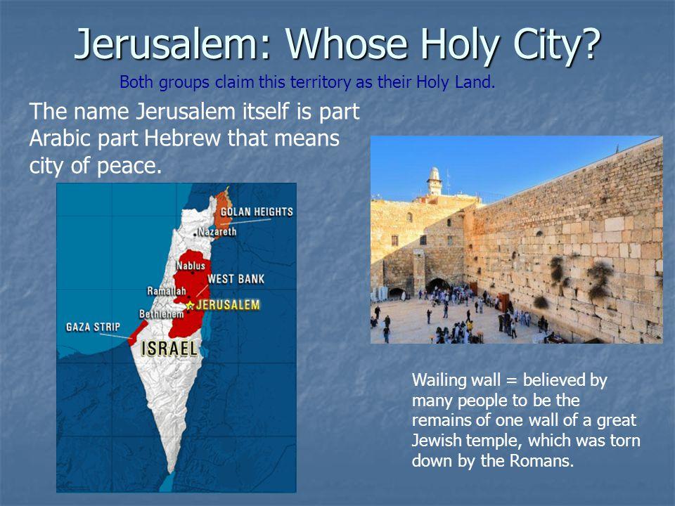 Jerusalem: Whose Holy City