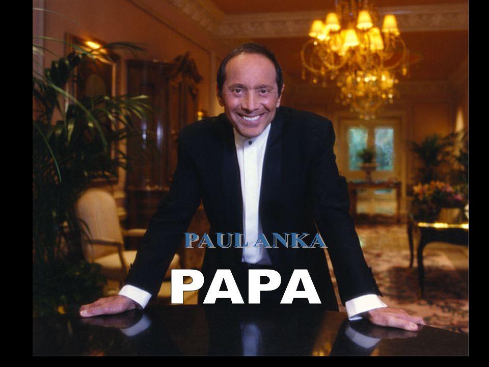PAUL ANKA PAPA
