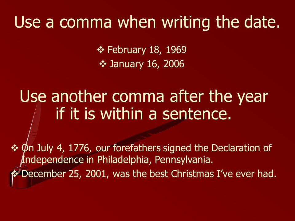 Use a comma when writing the date.