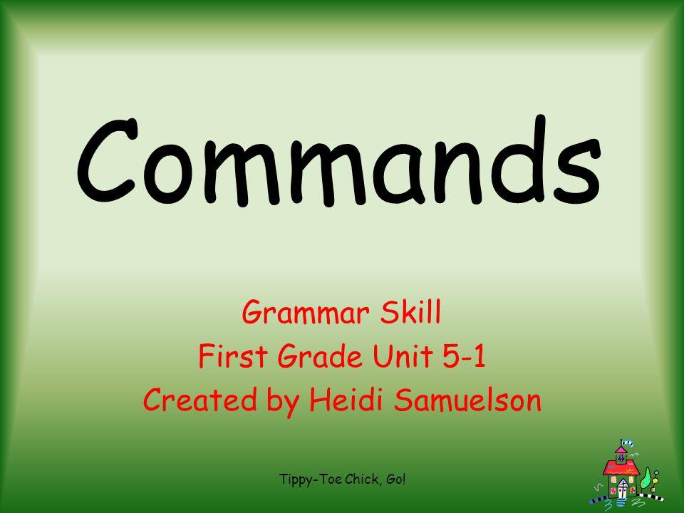 Grammar Skill First Grade Unit 5-1 Created by Heidi Samuelson