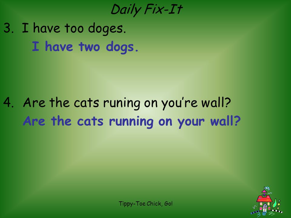 Are the cats runing on you're wall Are the cats running on your wall