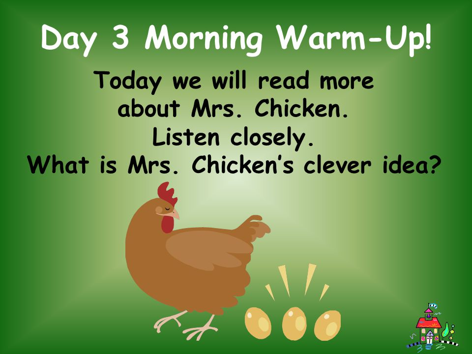 What is Mrs. Chicken's clever idea