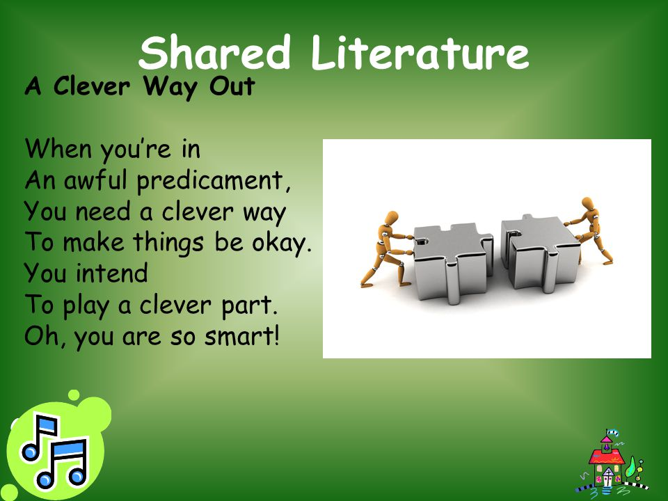 Shared Literature A Clever Way Out When you're in