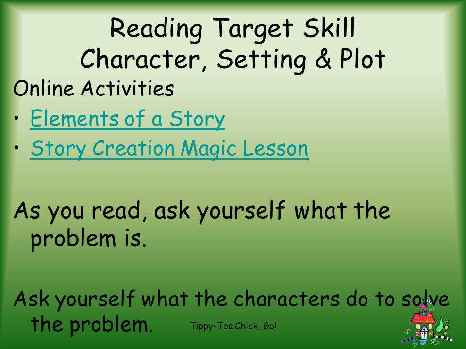 Reading Target Skill Character, Setting & Plot