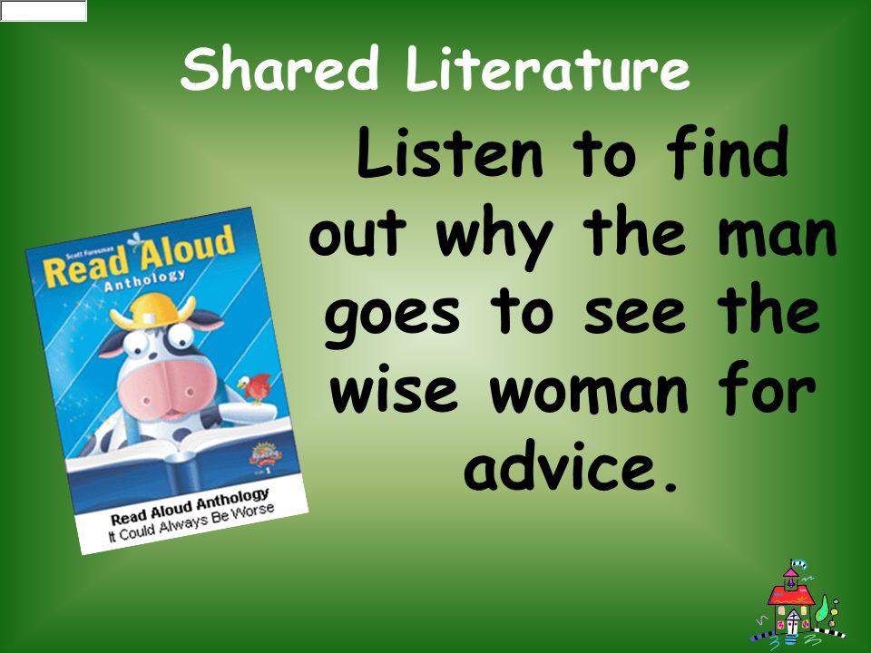 Listen to find out why the man goes to see the wise woman for advice.