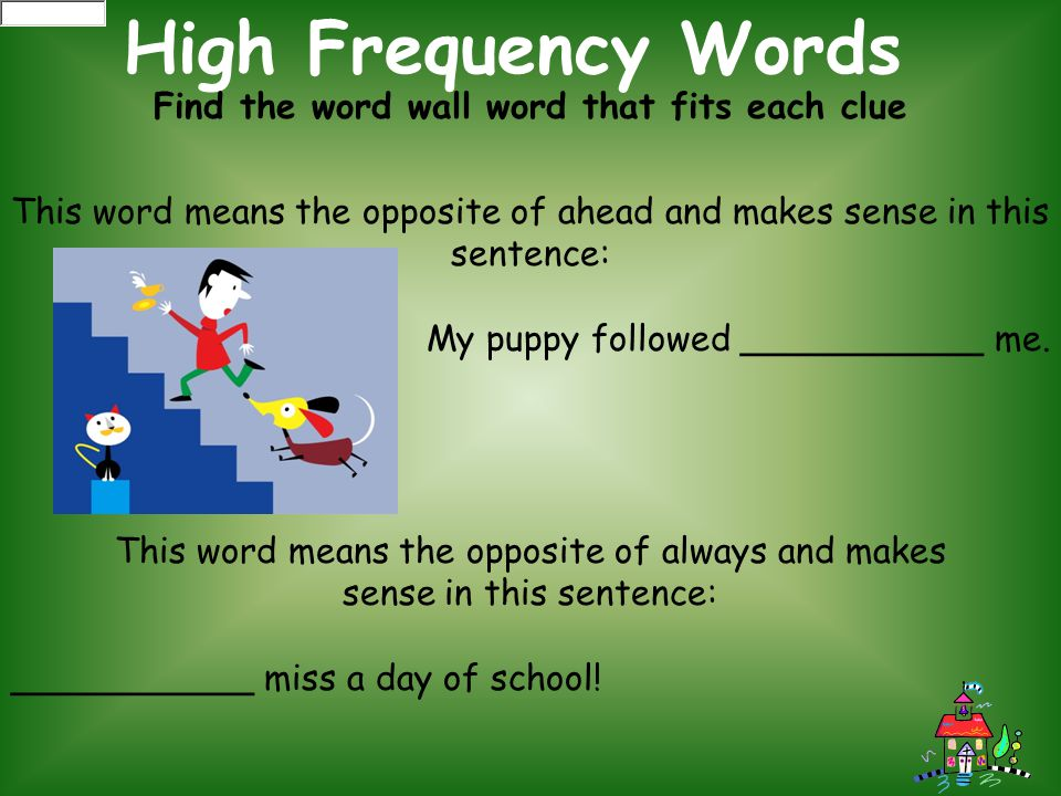 High Frequency Words Find the word wall word that fits each clue