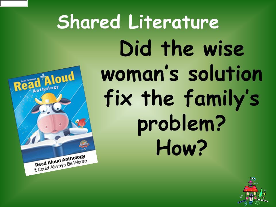 Did the wise woman's solution fix the family's problem