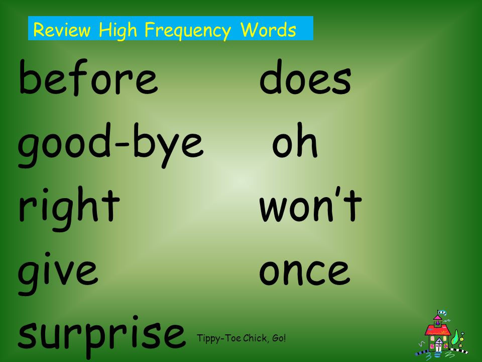before does good-bye oh right won't give once surprise