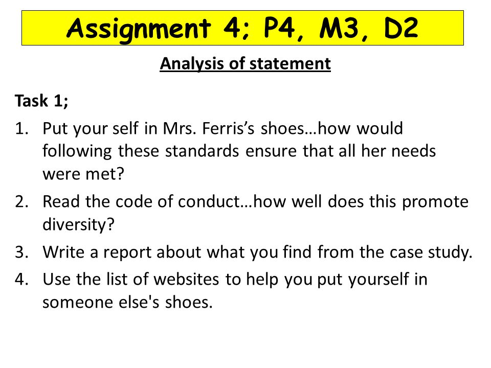 Assignment 4; P4, M3, D2 Analysis of statement Task 1;