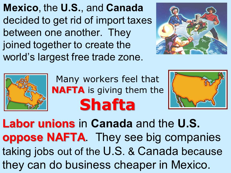Many workers feel that NAFTA is giving them the