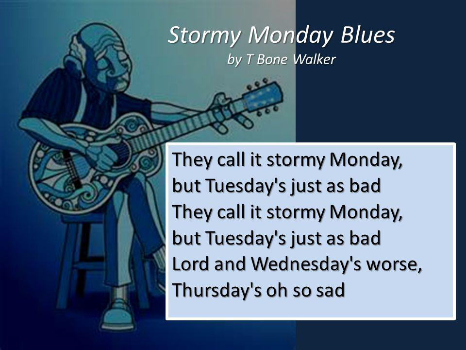 Stormy Monday Blues by T Bone Walker