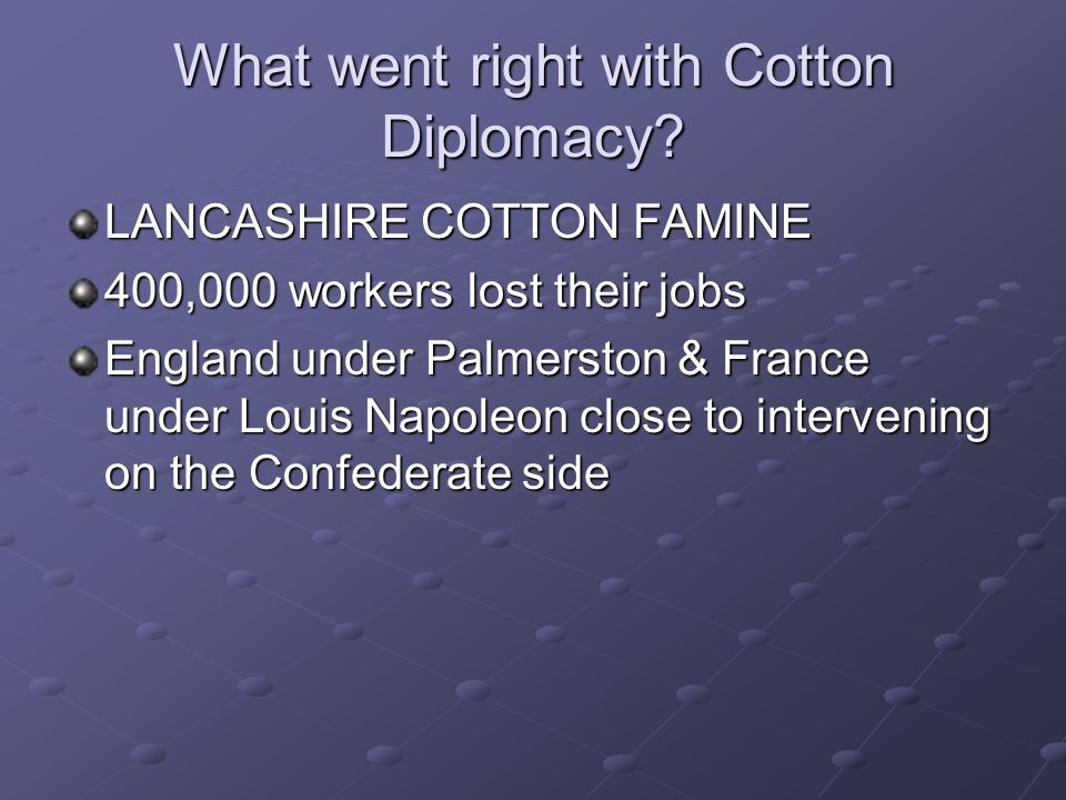 What went right with Cotton Diplomacy