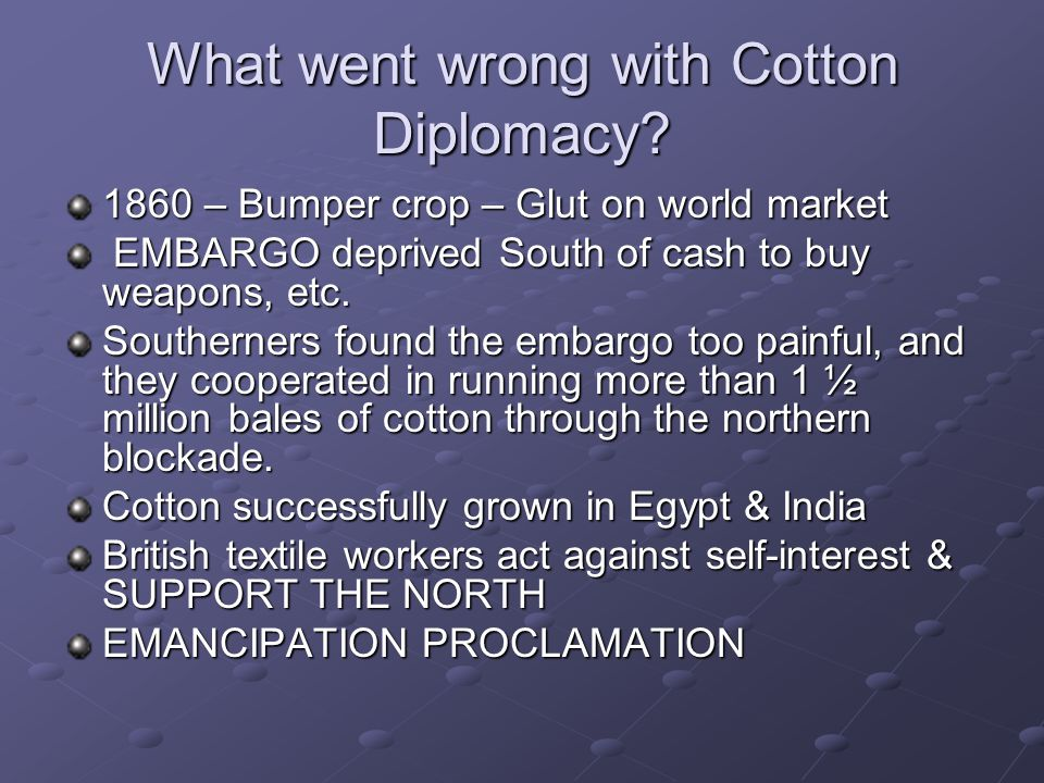 What went wrong with Cotton Diplomacy
